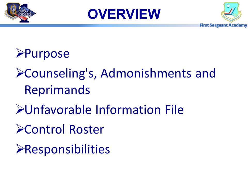 OVERVIEW Purpose. Counseling s, Admonishments and Reprimands. Unfavorable Information File. Control Roster.