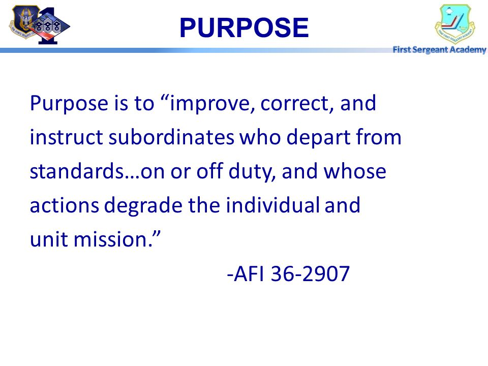 PURPOSE Purpose is to improve, correct, and