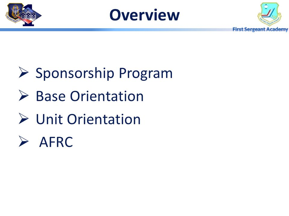 Overview Sponsorship Program Base Orientation Unit Orientation AFRC