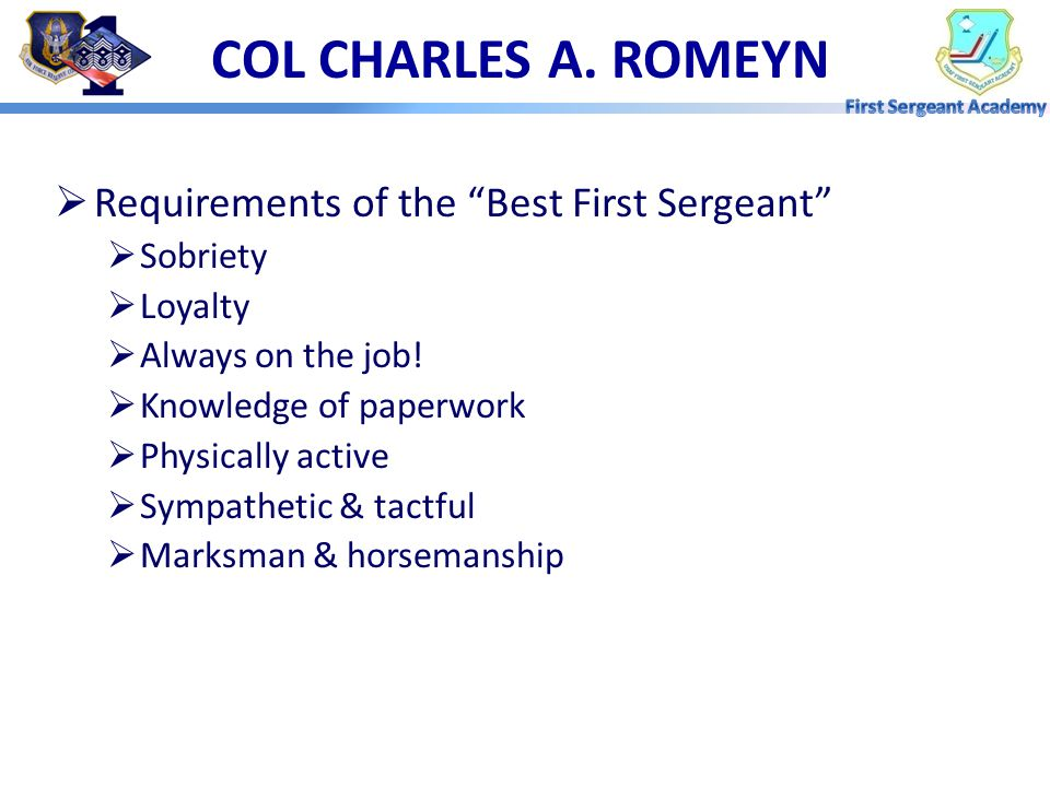 COL CHARLES A. ROMEYN Requirements of the Best First Sergeant