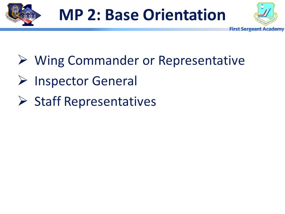 MP 2: Base Orientation Wing Commander or Representative