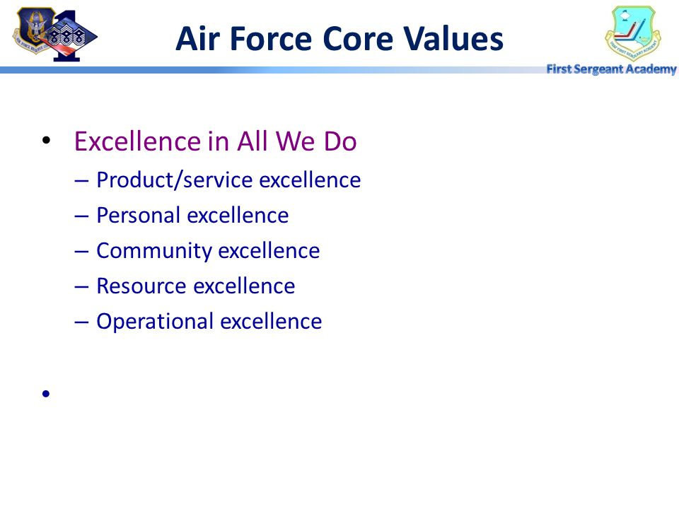 Air Force Core Values Excellence in All We Do