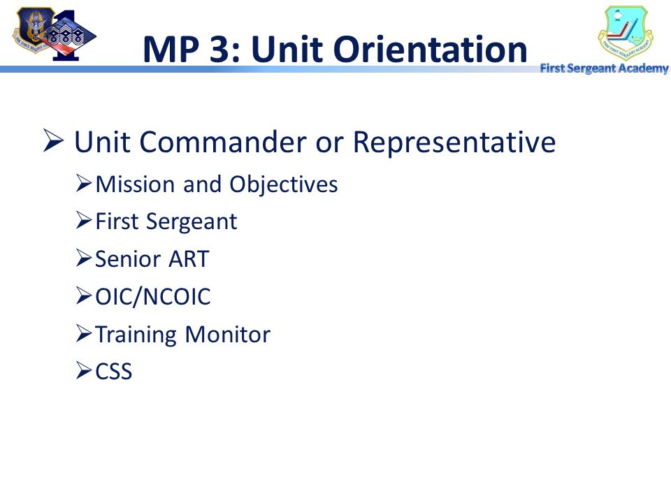 MP 3: Unit Orientation Unit Commander or Representative