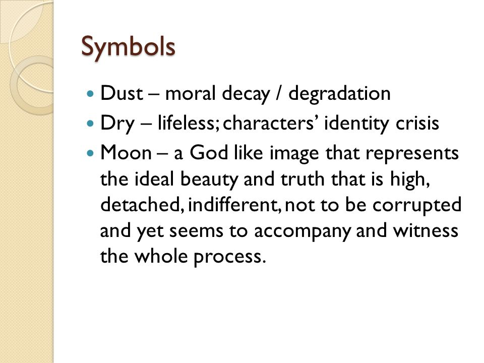 Symbols Dust – moral decay / degradation