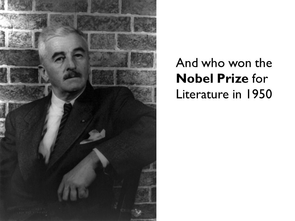 And who won the Nobel Prize for Literature in 1950