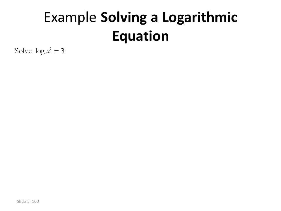 Example Solving a Logarithmic Equation