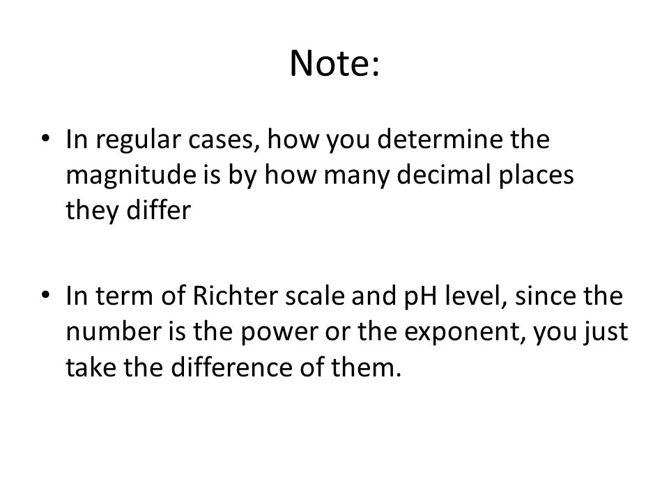 Note: In regular cases, how you determine the magnitude is by how many decimal places they differ.