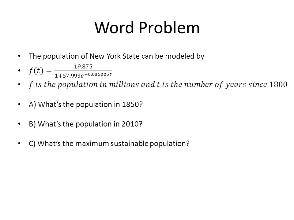 Word Problem The population of New York State can be modeled by