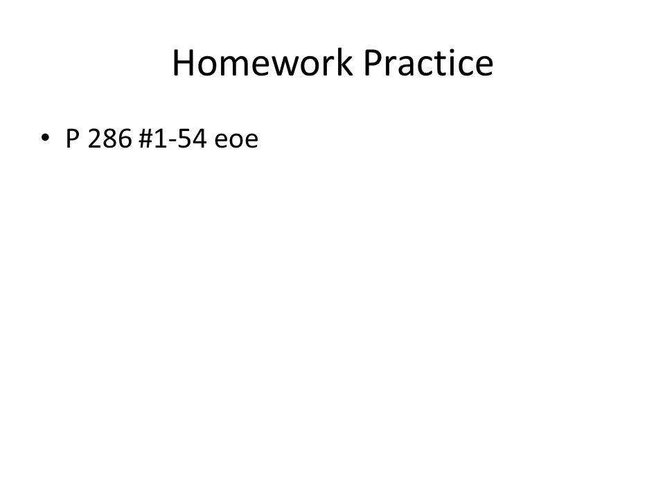 Homework Practice P 286 #1-54 eoe