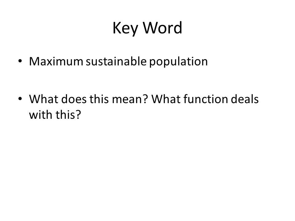 Key Word Maximum sustainable population