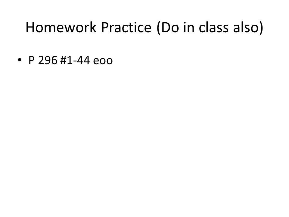 Homework Practice (Do in class also)