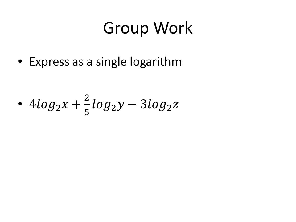Group Work Express as a single logarithm