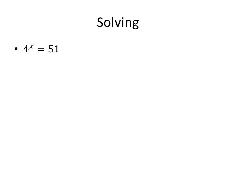 Solving 4 𝑥 =51