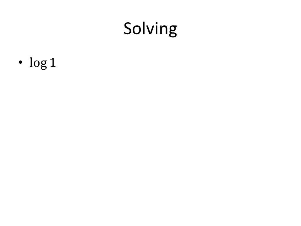 Solving log 1