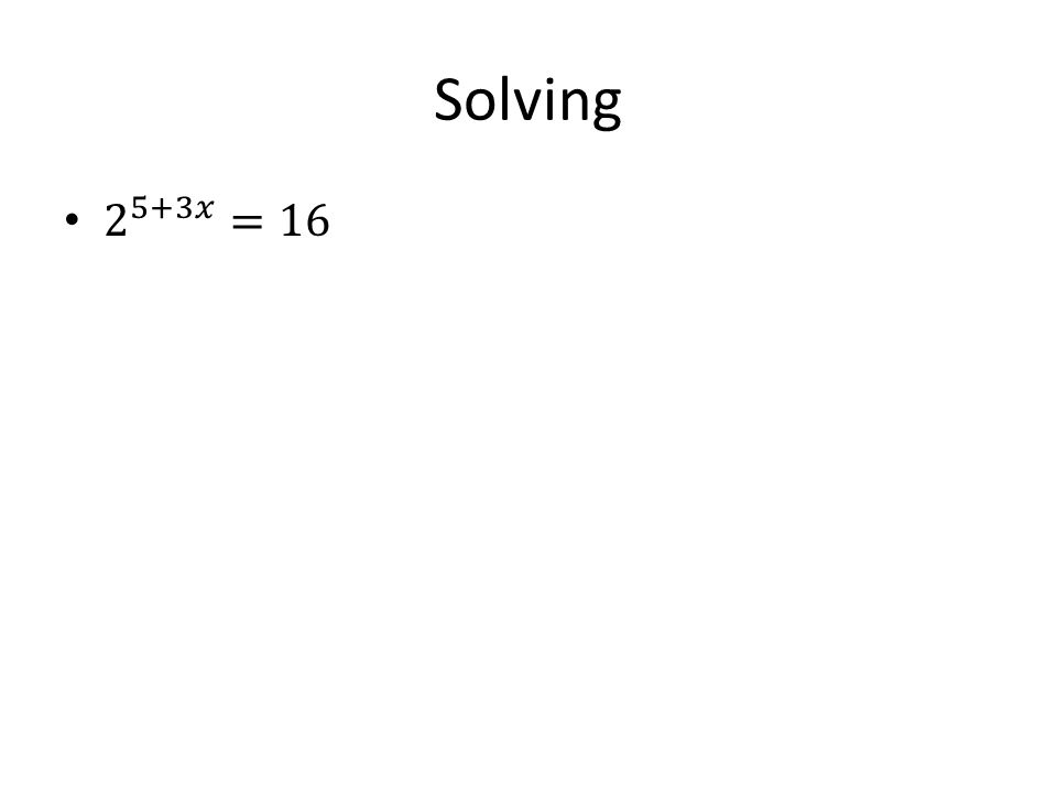 Solving 2 5+3𝑥 =16