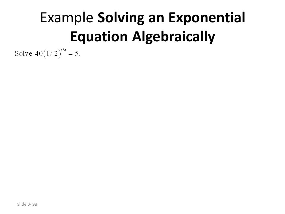 Example Solving an Exponential Equation Algebraically