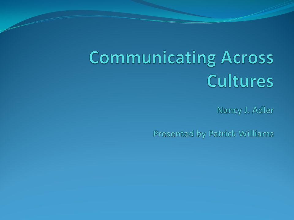 Communicating Across Cultures Nancy J