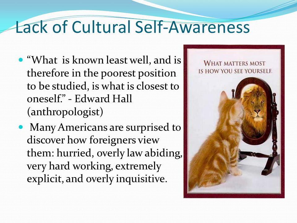 Lack of Cultural Self-Awareness