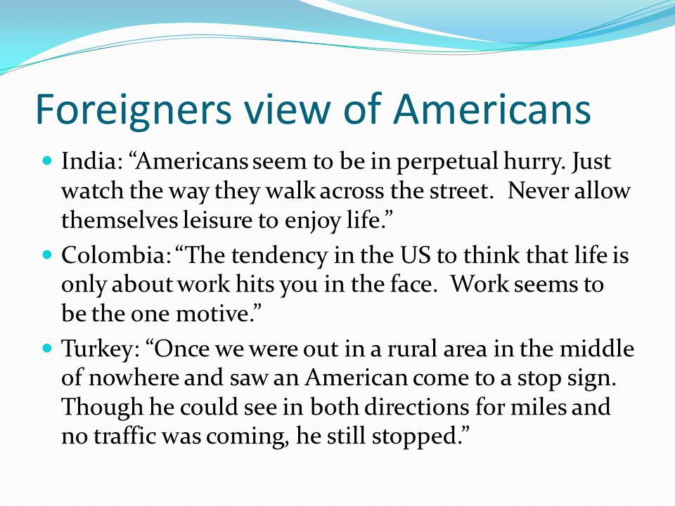 Foreigners view of Americans