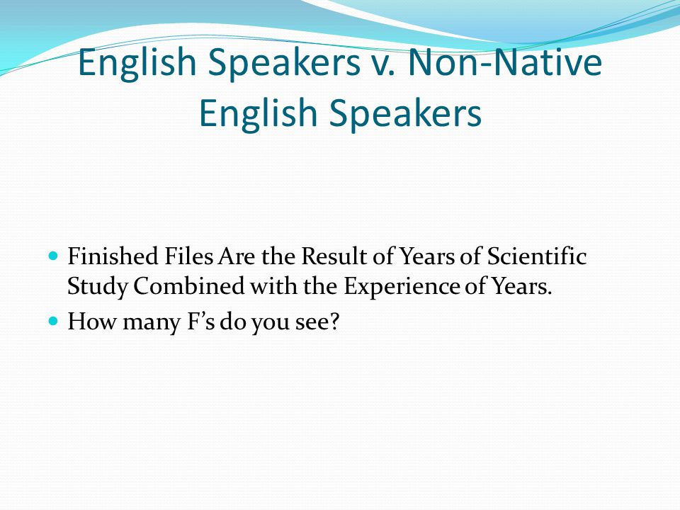 English Speakers v. Non-Native English Speakers