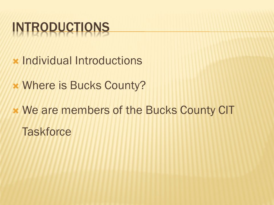 Introductions Individual Introductions Where is Bucks County