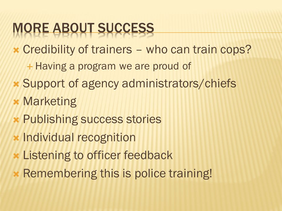More about success Credibility of trainers – who can train cops