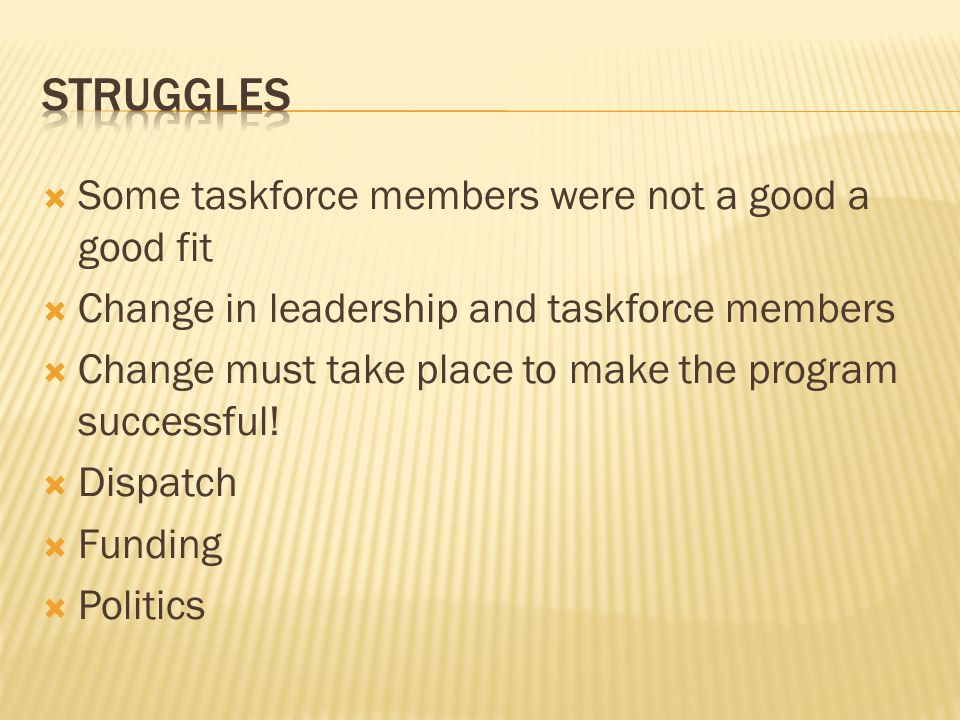 Struggles Some taskforce members were not a good a good fit