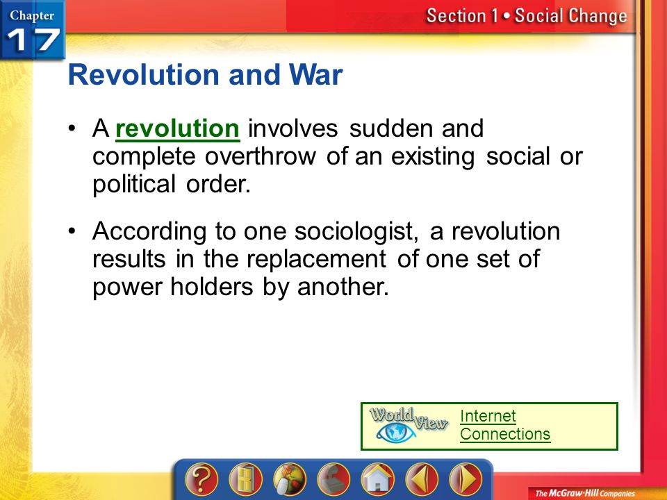 Revolution and War A revolution involves sudden and complete overthrow of an existing social or political order.