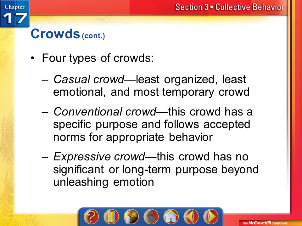 Crowds (cont.) Four types of crowds: