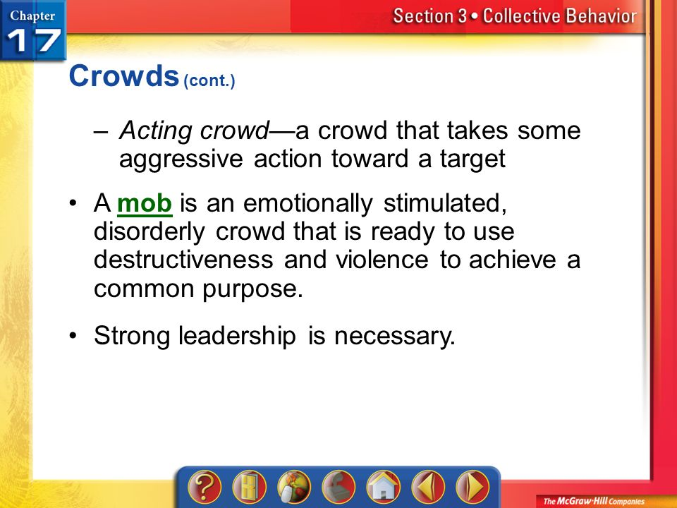 Crowds (cont.) Acting crowd—a crowd that takes some aggressive action toward a target.