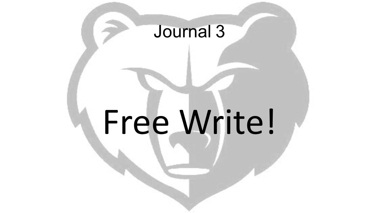 Journal 3 Free Write!