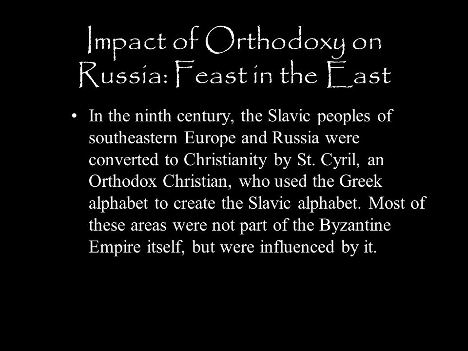 Impact of Orthodoxy on Russia: Feast in the East