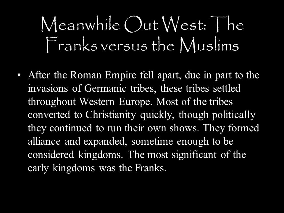 Meanwhile Out West: The Franks versus the Muslims