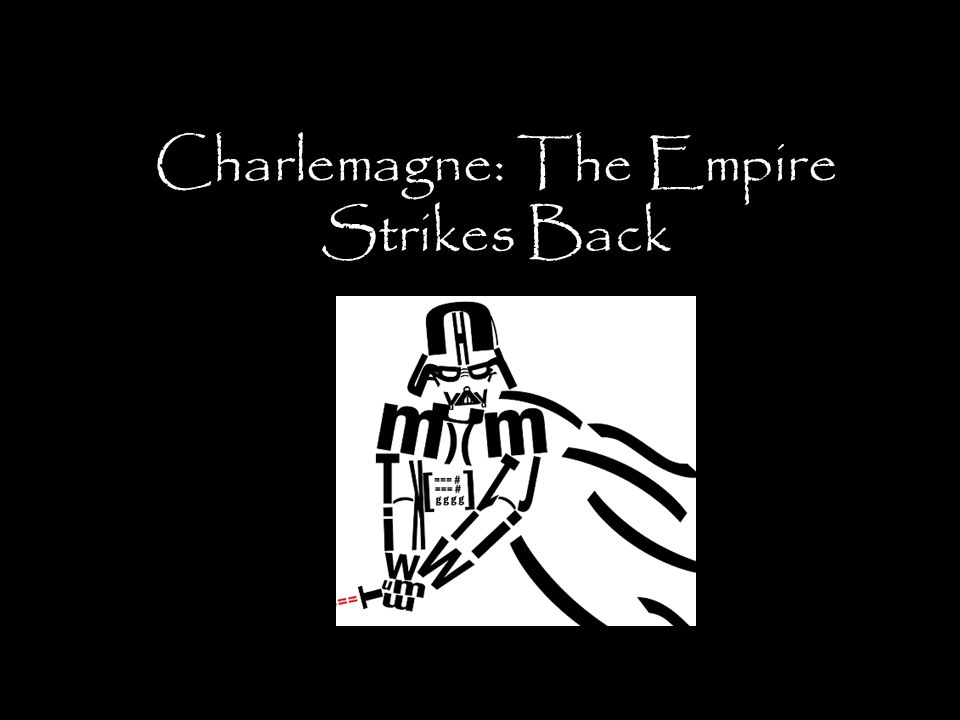 Charlemagne: The Empire Strikes Back