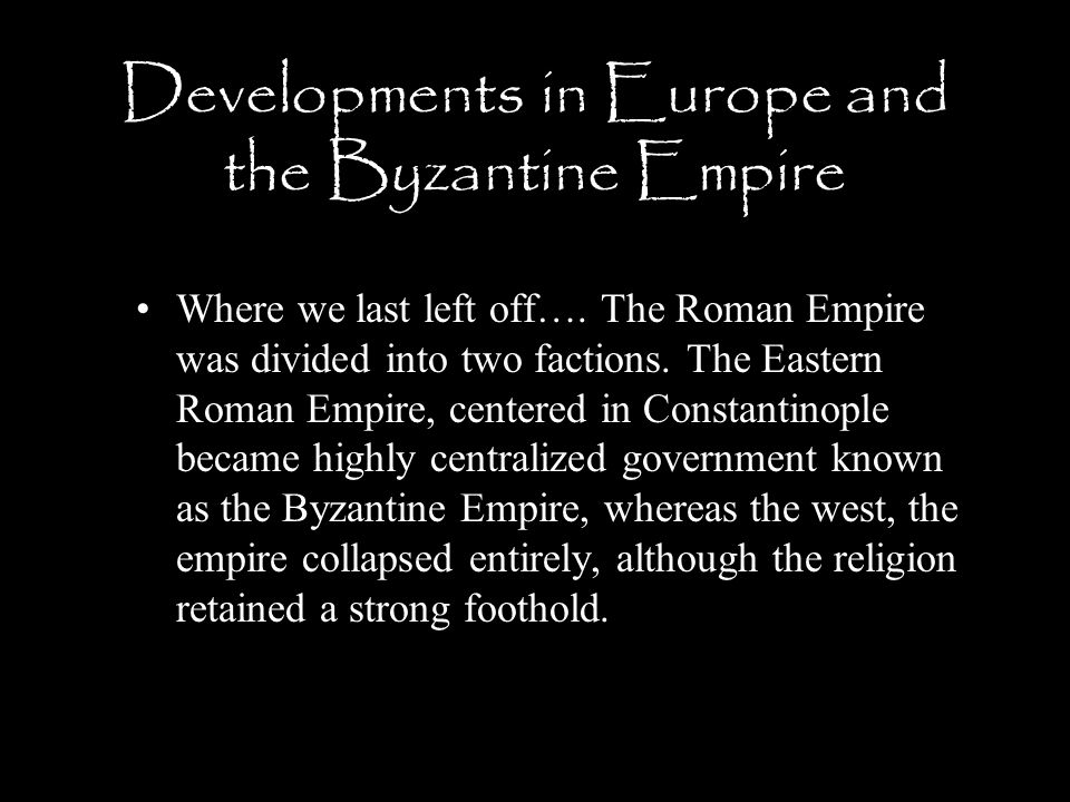 Developments in Europe and the Byzantine Empire