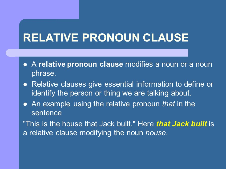 RELATIVE PRONOUN CLAUSE