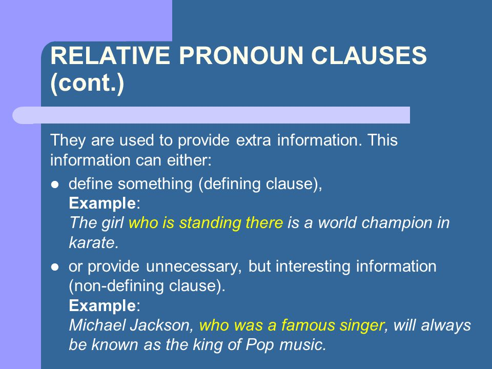 RELATIVE PRONOUN CLAUSES (cont.)