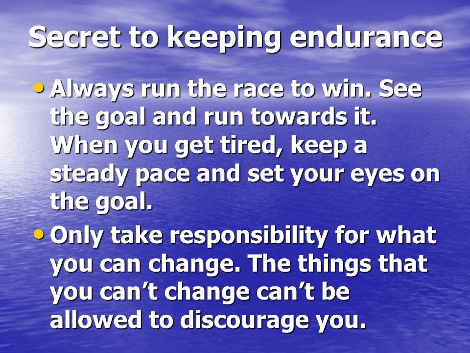Secret to keeping endurance
