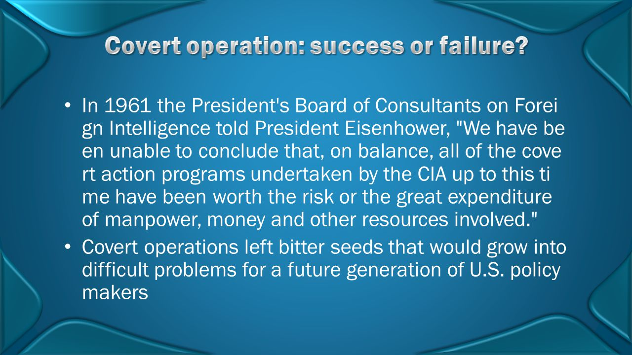 Covert operation: success or failure