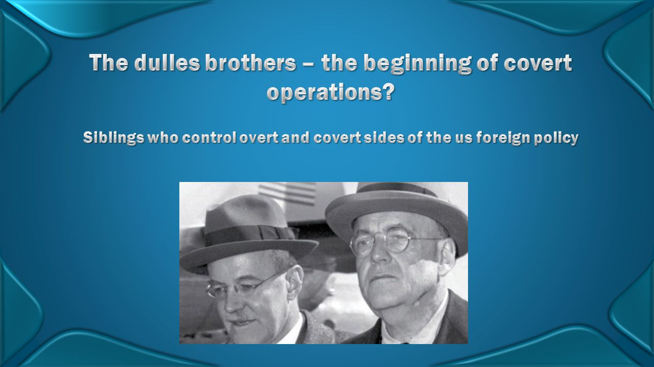 The dulles brothers – the beginning of covert operations
