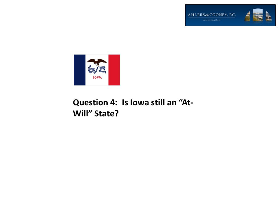Question 4: Is Iowa still an At-Will State