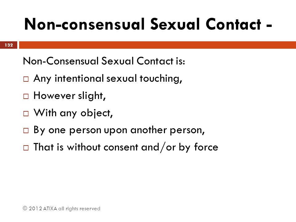 Non-consensual Sexual Contact -