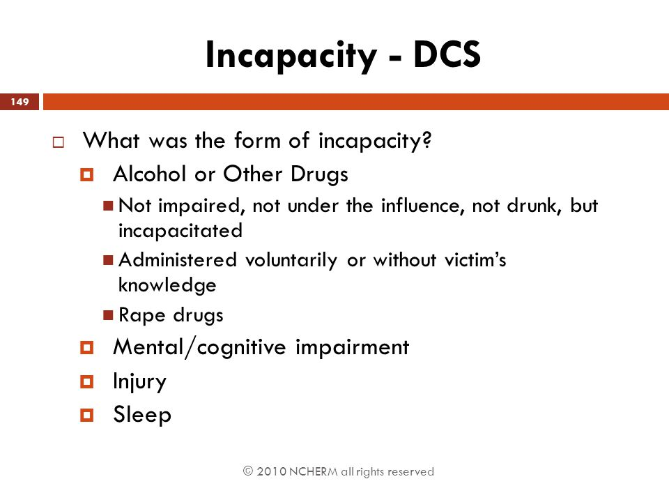 Incapacity - DCS What was the form of incapacity