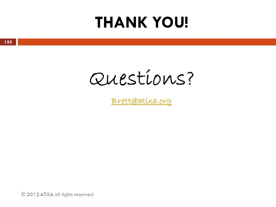 THANK YOU! Questions Brett@atixa.org © 2012 ATIXA all rights reserved