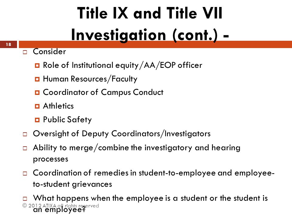 Title IX and Title VII Investigation (cont.) -