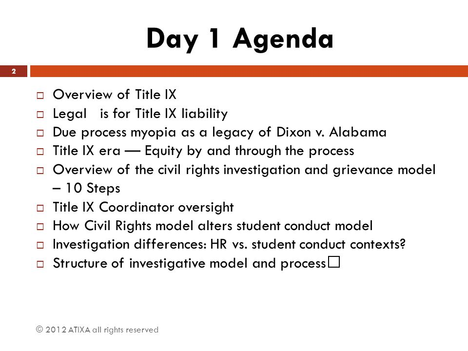 Day 1 Agenda Overview of Title IX Legal is for Title IX liability