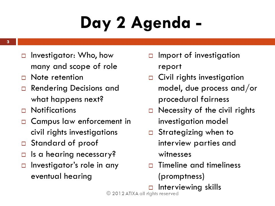 Day 2 Agenda - Investigator: Who, how many and scope of role
