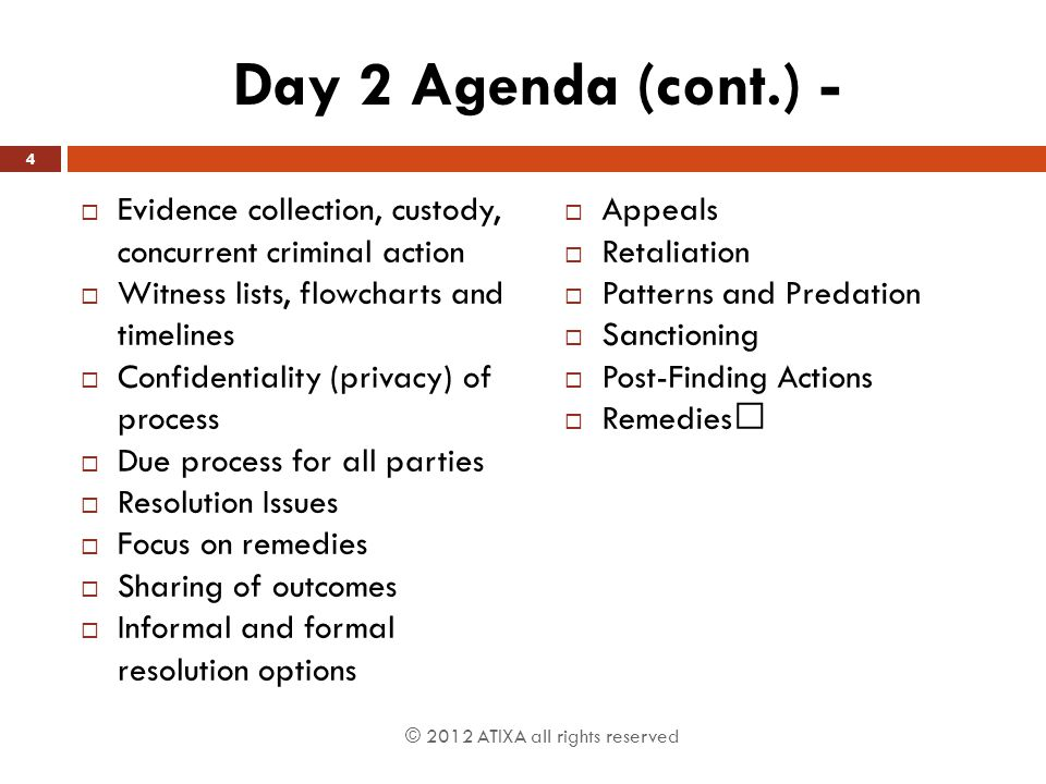 Day 2 Agenda (cont.) - Evidence collection, custody, concurrent criminal action. Witness lists, flowcharts and timelines.