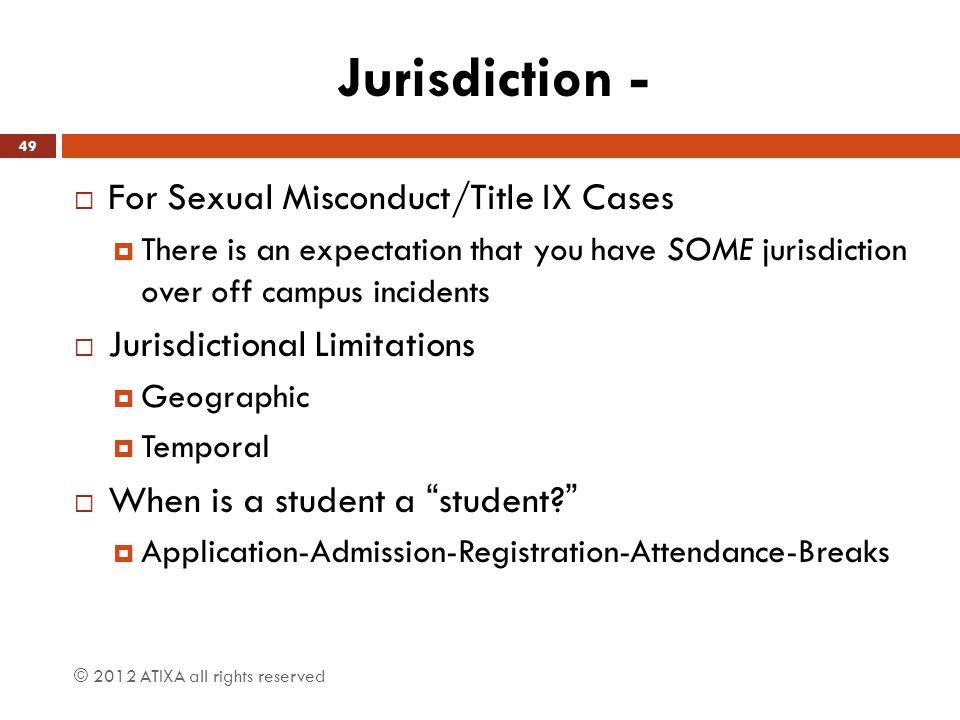 Jurisdiction - For Sexual Misconduct/Title IX Cases