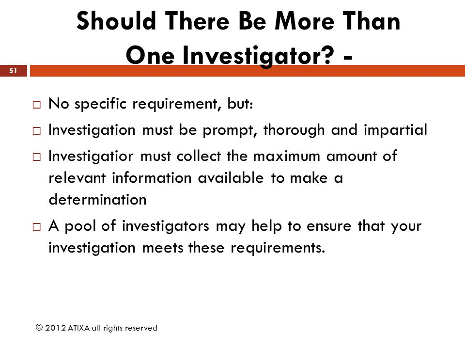 Should There Be More Than One Investigator -